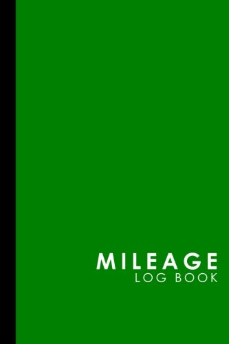 Mileage Log Book: Mileage Counter For Car, Mileage Logger, Vehicle Mileage Journal, Green Cover (Mileage Log Books…