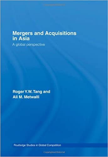 Read online Mergers and Acquisitions in Asia: A Global Perspective (Routledge Studies in Global Competition) PDF, azw (Kindle), ePub