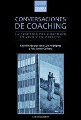Conversaciones De Coaching. La Práctica Del Coaching En Vivo Y En Directo (Estudios) por Jose Luis et al. Rodríguez