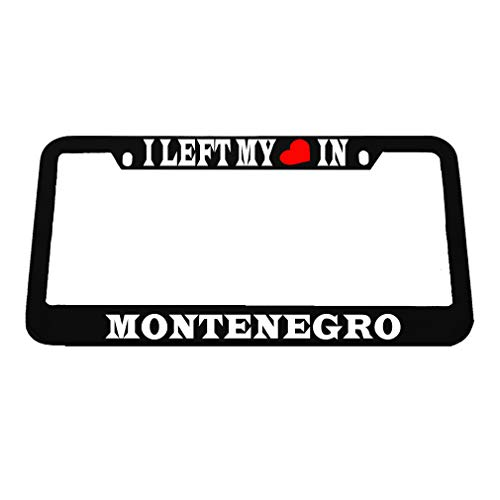 Speedy Pros I Left My Heart in Montenegro #1 Zinc Metal License Plate Frame Car Auto Tag Holder - Black 2 Holes ()