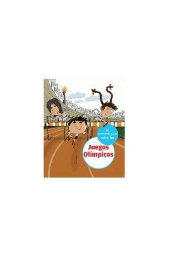 Mi Primera Guía Sobre Los Juegos Olímpicos
