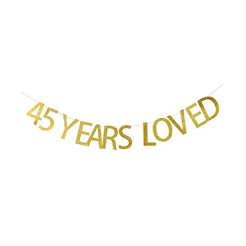 (45 Years Loved Banner, Happy 45th Birthday/Anniversary Party Decorations, Gold Glitter Party Bunting)