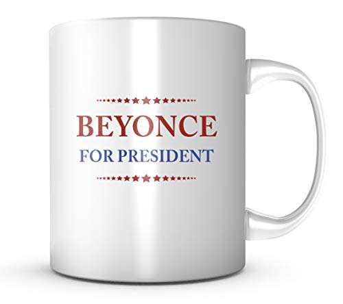 Beyonce For President Coffee Mug - Great Fan Gift