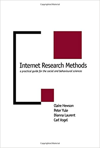 Internet Research Methods: A Practical Guide for the Social and Behavioural Sciences (New Technologies for Social Research series)