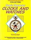 Collecting Comic Character Clocks and Watches, Howard Brenner, 0896890627