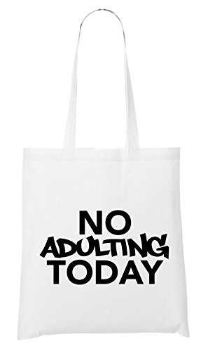 No Adulting Today Bag White Certified Freak