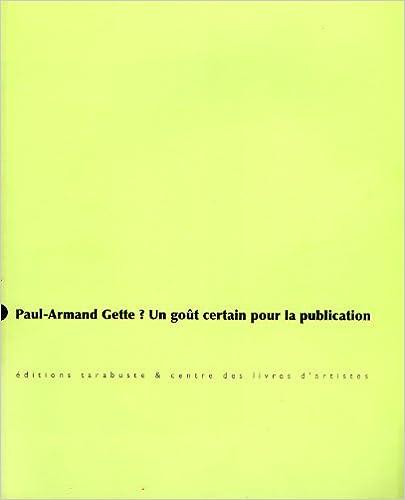 En ligne téléchargement gratuit Paul-Armand Gette ? Un goût certain pour la publication pdf
