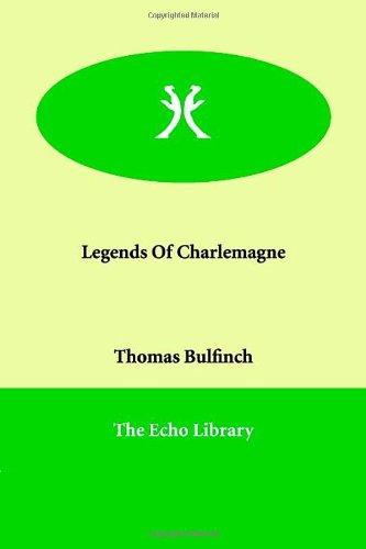 Read Online Legends Of Charlemagne PDF