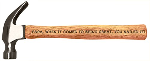 Father's Day Gift for Papa Being Great You Nailed It DIY Gift Engraved Wood Handle Steel Hammer