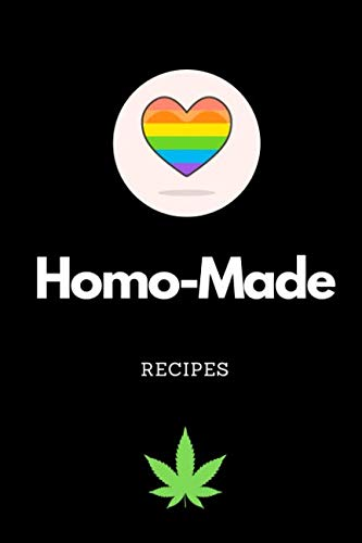 Homo-Made: Blank recipe book - cannabis friendly by Mayer Lewis