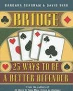 Bridge: 25 Ways to Be a Better Defender Paperback – July 31, 2006 Barbara Seagram David Bird Master Point Pr 1897106114