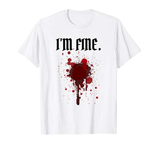 I'm Fine Blood Gun-Shot Wound Halloween Shirt]()