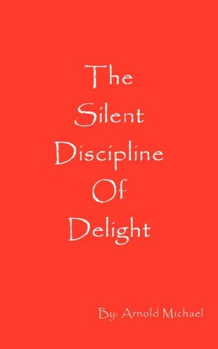 The Silent Discipline of Delight