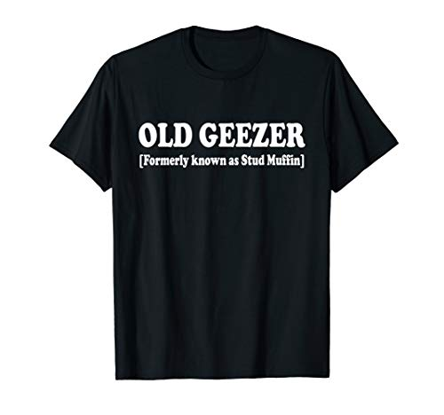 (Old Geezer Formerly known as stud muffin T-shirt Funny Tee )