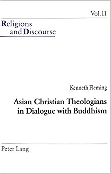 Book Asian Christian Theologians in Dialogue with Buddhism (Religions and Discourse) by Kenneth Fleming (2002-06-01)