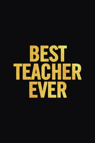 Best Teacher Ever: Lined 6x9 Thank You Notebook for Teacher, perfect year end gag gift or retirement, cute journal to show appreciation for awesome educators, useful present as a lesson planner]()