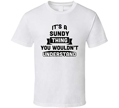 It's a Sundy Thing You Wouldn't Understand Pride Name T Shirt M White (Sundy Best T Shirts)