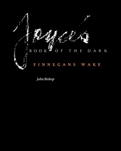 Joyce's Book of the Dark: Finnegans Wake (Mark H Ingraham Prize)