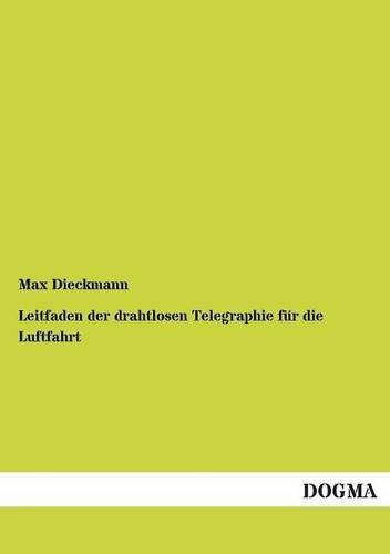 Leitfaden Der Drahtlosen Telegraphie Fur Die Luftfahrt (German Edition) ebook
