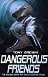 Dangerous Friends, Tony Brown, 1905363826