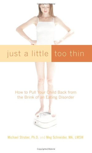 Just a Little Too Thin: How to Pull Your Child Back from the Brink of an Eating Disorder pdf