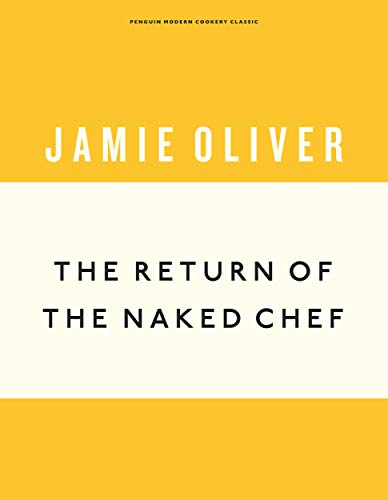 The Return of the Naked Chef (Anniversary Editions) by Jamie Oliver