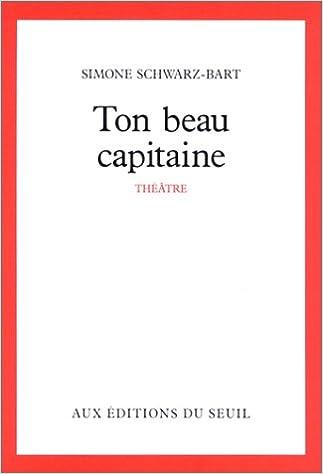 Ebook epub Ton beau capitaine : Pièce en un acte et 4 tableaux