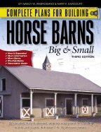Complete Plans for Building Horse Barns Big & Small 3RD EDITION [PB,2006]
