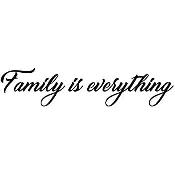 Amazon Com Family Is Everything Decals Wall Decal Quotes Home Decor