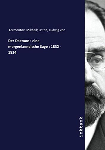 - Der Daemon : eine morgenlaendische Sage ; 1832 - 1834 (German Edition)