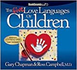 img - for The Five Love Languages of Children CD [Abridged, Audiobook, CD] Publisher: Northfield Publishing; Abridged edition book / textbook / text book