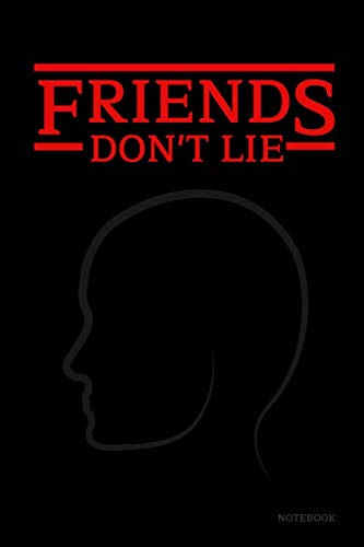 Friends Don't Lie Notebook: Stranger Things Quotes Eleven - The Face Black Cover Book 6x9