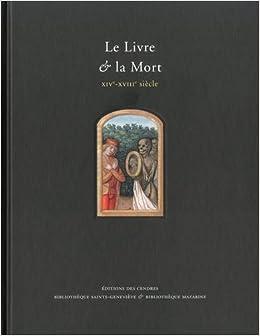 Le Livre Et La Mort Xive Xviiie Siecle Fabienne Le Bars