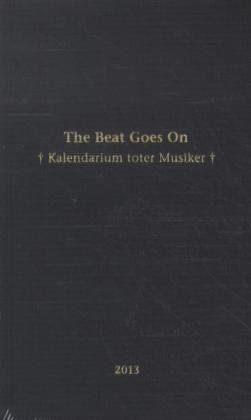 The Beat Goes On 2013: Das Kalendarium toter Musiker
