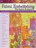 Fabric Embellishing - The Basics and Beyond, Liz Kettle and Heather Thomas, 0981804039