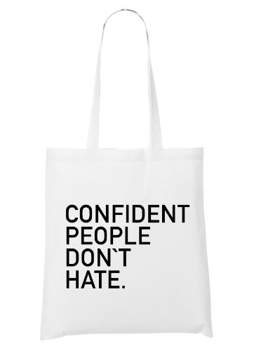 Confident People Don`t Hate Bag White