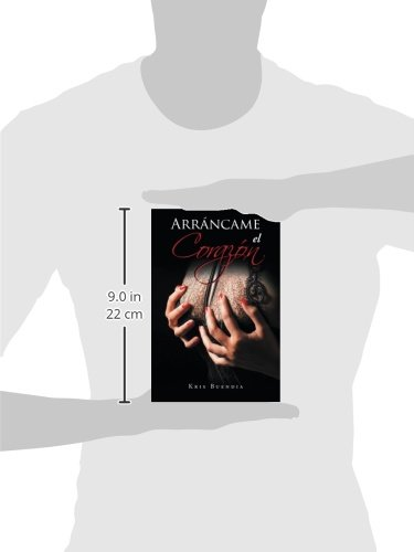 Arráncame el corazón (Spanish Edition): Kris Buendia: 9781506502700: Amazon.com: Books