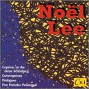Noël Lee: Caprices on the name Schönberg for piano and orchestra; Convergences (1972) for flute & harpsichord; Five Preludes Prolonged (1992); Dialogues (1958) for violin and piano
