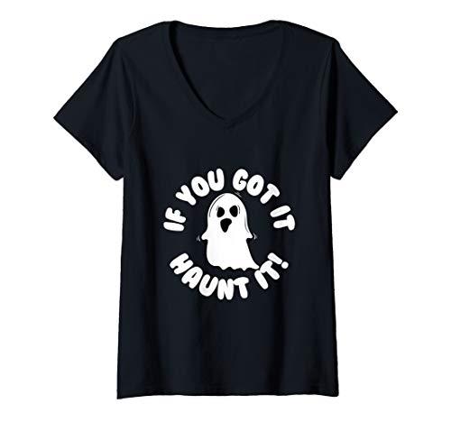Womens If You Got It Haunt It Funny Halloween V-Neck T-Shirt ()