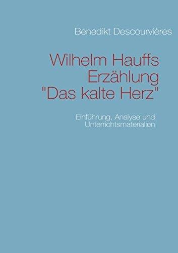 Wilhelm Hauffs Erzählung Das kalte Herz: Einführung, Analyse und Unterrichtsmaterialien