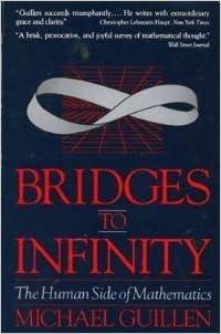 Bridges to Infinity: The Human side of Mathematics