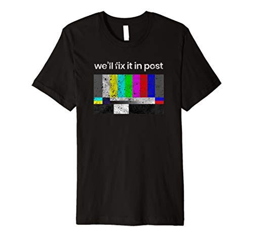 Filmmaker TShirt, We'll Fix it in Post for sale  Delivered anywhere in USA