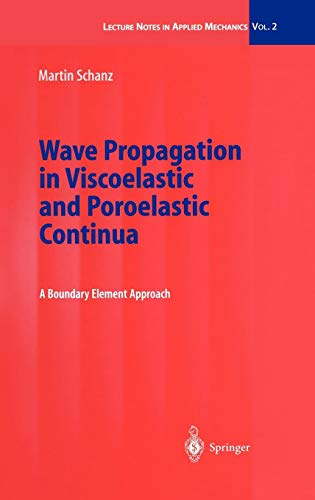 Wave Propagation in Viscoelastic and Poroelastic Continua: A Boundary Element Approach (Lecture Notes in Applied and Com
