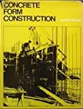 Concrete Form Construction, Cairl E. Moore, 0442260016