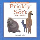 img - for Prickly and Soft Animals (Animal Opposites (Gareth Stevens)) by Barbara Behm (1999-01-02) book / textbook / text book