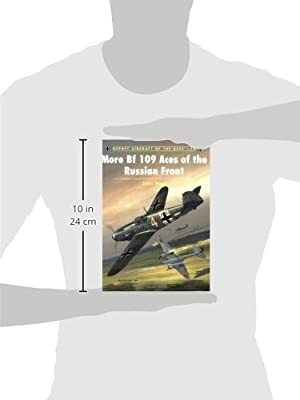 More Bf109 Aces of the Russian Front (Aircraft of the Aces)