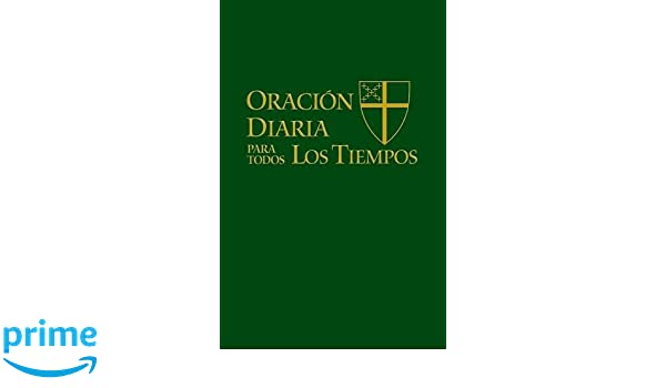 Oracion Diaria para Todos los Tiempos: Amazon.es: Stand.Com. Liturgy & Music Epis. Church: Libros