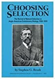 Choosing Selection, Stephen G. Brush, 160618993X