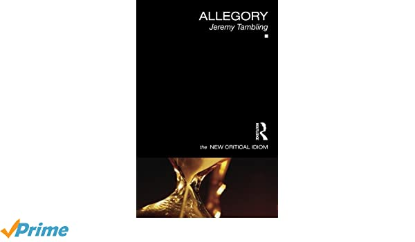 Allegory The New Critical Idiom Jeremy Tambling 9780415340069