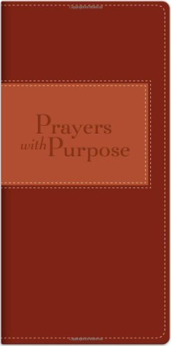 By Compiled by Barbour Staff Prayers With Purpose (Power Prayers) (Lea) [Bonded Leather]